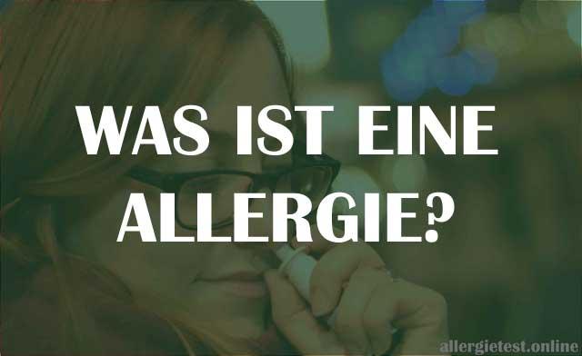 Was ist eine Allergie?