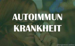 Autoimmunkrankheit Ratgeber