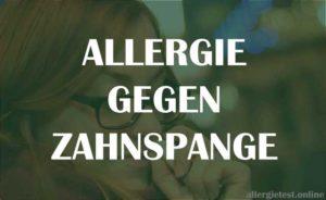 Allergie gegen Zahnspange Ratgeber