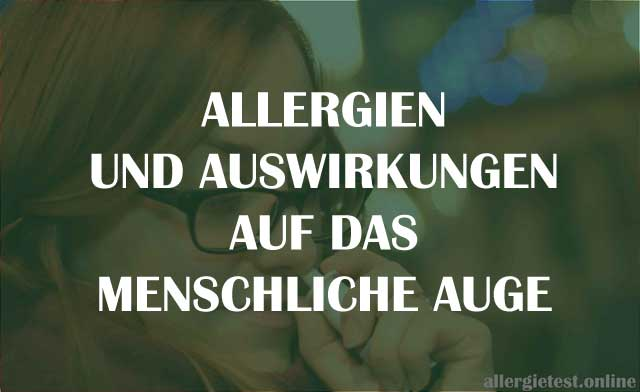 Allergien und Auswirkungen auf das menschliche Auge Ratgeber