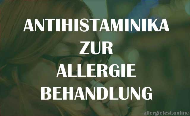 Antihistaminika zur Allergiebehandlung