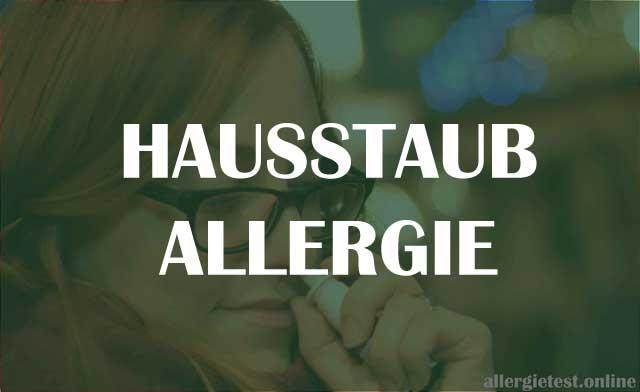 Hausstauballergie - Symptome, Ursachen und Behandlung