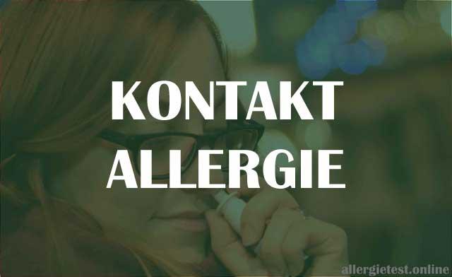Kontaktallergie - Ursachen und Symptome