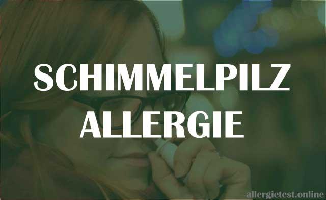 Schimmelpilzallergie - Symptome und Behandlung